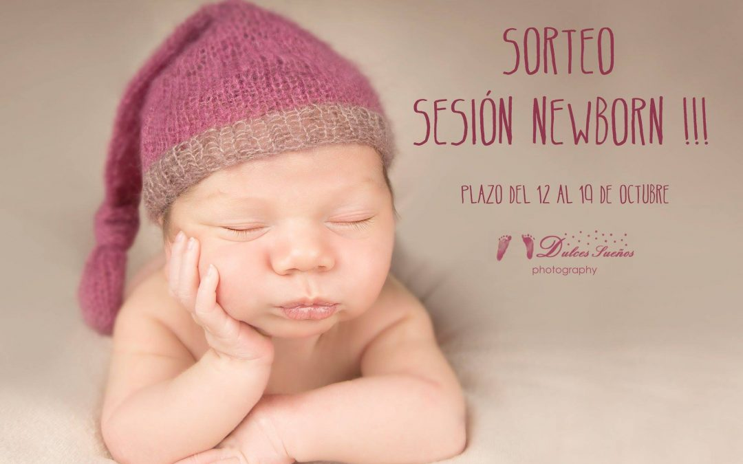 SORTEO SESIÓN NEWBORN!! Fotografía Recién Nacido